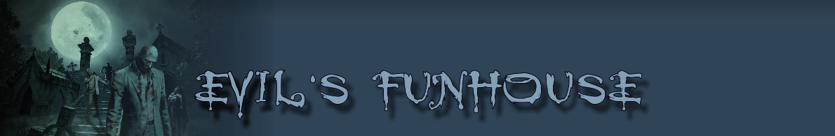 Evil's Funhouse - Powered by vBulletin